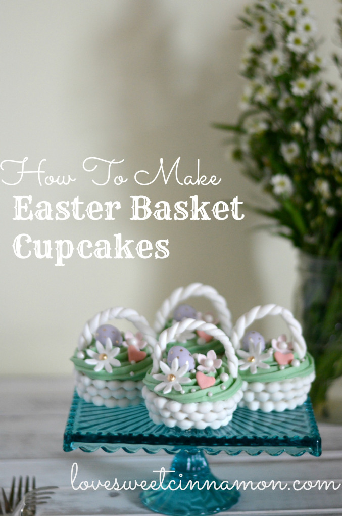 30 of the Best Easter Recipes & DIY Ideas - Roxy's Kitchen - Easter Basket Cupcakes